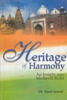 Heritage of Harmony: An Insight Into Medieval: Ajeet Javed Foreword