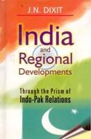 India and Regional Development Through the Prism: J.N. Dixit