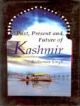 Past Present and Future of Kashmir: Dr. Rajkumar Singh