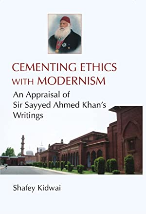 Cementing Ethies With Modernism An Appraisal of: Shafey Kidwai