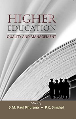Higher Education: Quality And Management: S.M. Paul Khurana