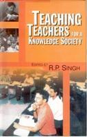 Teaching Teachers for Knowledge Society: R.P. Singh