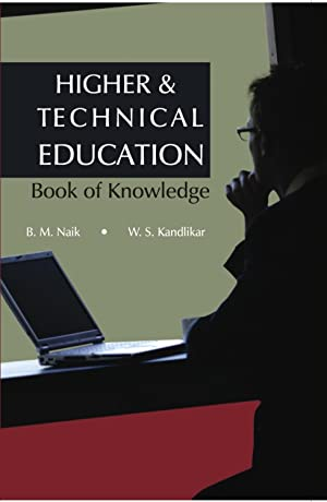 Higher and Technical Education: Book of Knowledge: B.M. Naik &