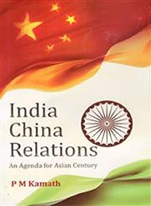 India China Relations: An Agenda for Asian: P.M. Kamath