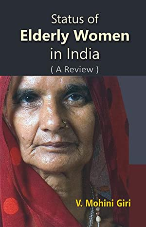 Status of Elderly Women in India (A: Dr. V. Mohini