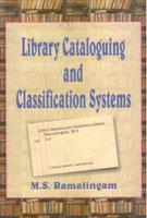Library Cataloguing And Classification Systems: M.S. Ramalingam