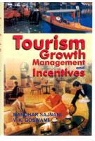 Tourism: Growth, Management and Incentives: Manohar Sajnani V.