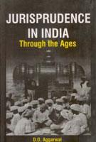 Jurisprudence in India: Through the Ages: D.D. Aggarwal