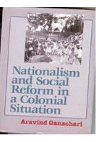 Nationalism and Social Reform in A Colonial: Aravind Ganachari