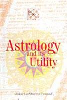 Astrology And Its Utility: Onkar Lal Sharma