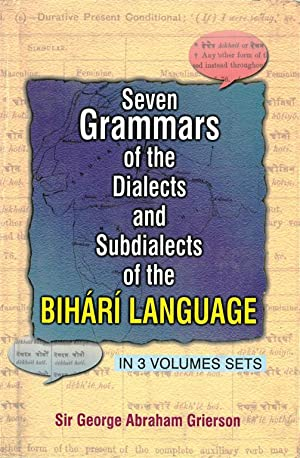 Seven Grammar of the Dialects Sub Dialects: George A. Grierson