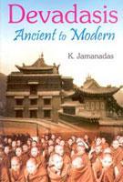 Devadasis: Ancient to Modern: Dr. K. Jamanadas