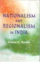 Nationalism and Regionalism in India: the Case: Subrat K. Nanda