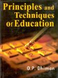 Principles and Techniques of Education: O.P. Dhiman