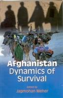 Afghanistan: Dynamics of Survival: Jagmohan Meher