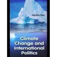 Climate Change and International Politics: Narottam Gaan