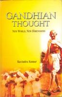 Gandhian Thought: New World New Dimensions: Ravindra Kumar