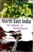 North-East India: the Horizon of Anthropology: K.C. Mahanta