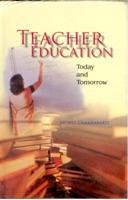 Teacher Education: Today and Tommorrow: Mohit Chakrabarti