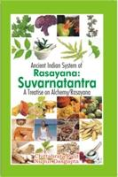 Ancient Indian System of Rasayana Suvarnatantra A: C. Palit Nupur