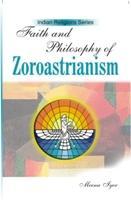 Faith and Philosophy of Zoroastrianism: Meena Iyer