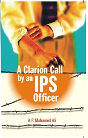 A Clarion Call By An Ips Officer: A.P. Mohammed Ali