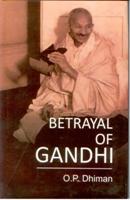 Betrayal of Gandhi: O.P. Dhiman
