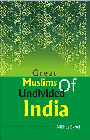 Great Muslims of Undivided India: Nikhat Ekbal