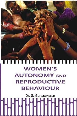 Women's Autonomy and Reproductive Behaviour: S. Gunasekaran