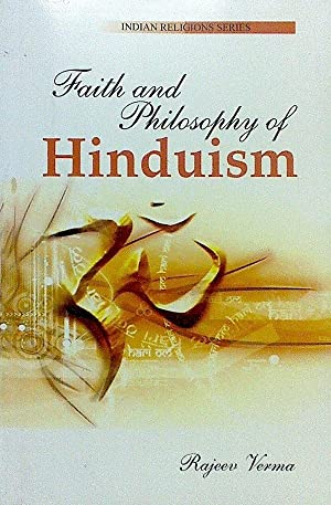 Faith and Philosophy of Hinduism: Rajeej Varma