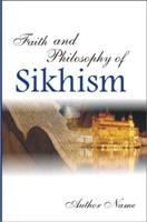Faith and Philosophy of Sikhism: Sardar Harjeet Singh