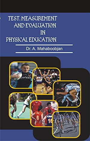 Test, Measurement and Evaluation in Physical Education: A. Mahaboobjan