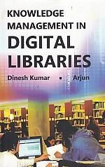 Knowledge Manegement in Digital Libraries: Dinesh Kumar