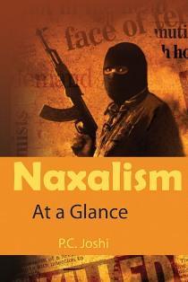 Naxalism: At A Glance: P C Joshi
