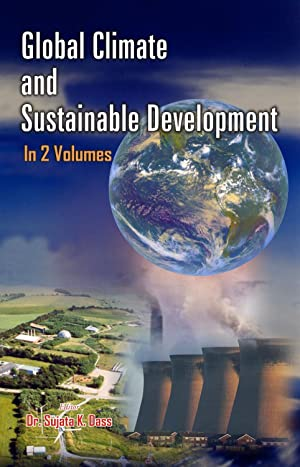 Global Climate and Sustainable Development (Climate, Health: Sujata K. Dass