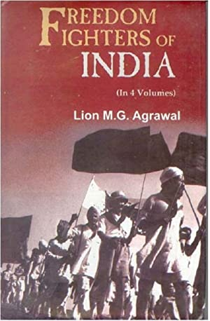 Freedom Fighters of India (4 Vols.): Lion M G