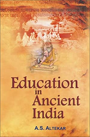 Education in Ancient India: A.S. Altekar