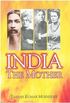 India the Mother: Tapesh Kumar Mukherjee