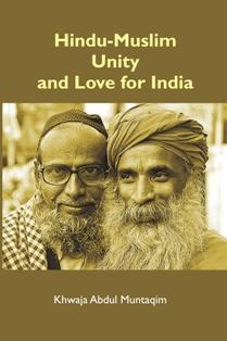 Hindu-Muslim Unity and Love for India: Khwaja Abdul Muntaqim