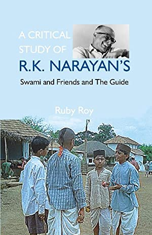A Critical Study of R.K. Narayan's: Swami: Ruby Roy