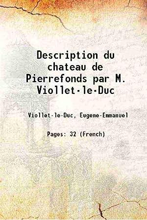 Description du chateau de Pierrefonds par M.: Viollet-le-Duc, Eugene-Emmanuel