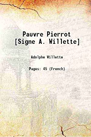 Pauvre Pierrot [Signe A. Willette] 1887: Adolphe Willette