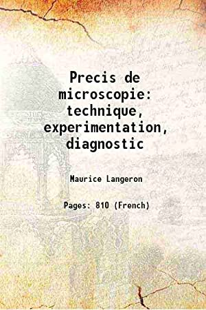 Precis de microscopie technique, experimentation, diagnostic 1949: Maurice Langeron