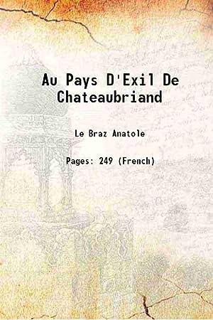 Au Pays D'Exil De Chateaubriand 1909: Le Braz Anatole