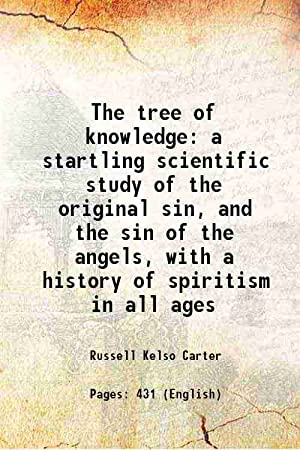The tree of knowledge a startling scientific: Russell Kelso Carter