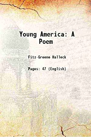 Young America A Poem 1865 [Hardcover]: Fitz-Greene Halleck