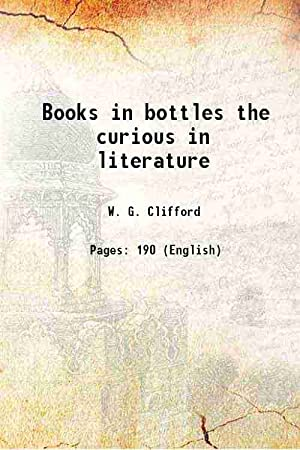 Books in bottles the curious in literature: W. G. Clifford