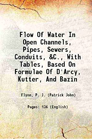 Flow Of Water In Open Channels, Pipes,: Flynn, P. J.