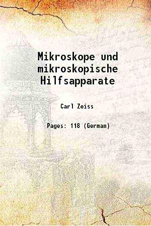 Mikroskope und mikroskopische Hilfsapparate 1889 [Hardcover]: Carl Zeiss