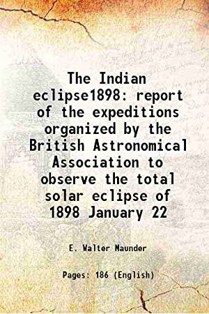 The Indian eclipse1898 report of the expeditions: E. Walter Maunder